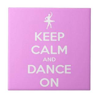 Keep Calm and Dance On Pink Tile