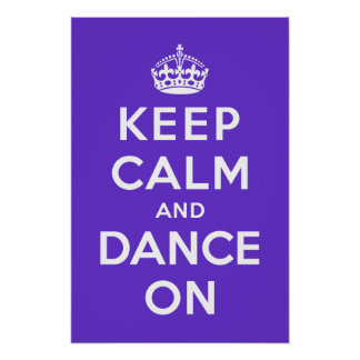 Keep Calm and Dance On Poster