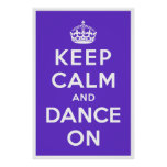 Keep Calm and Dance On Posters