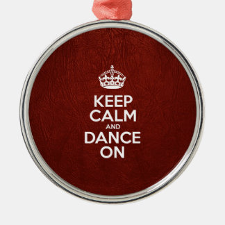 Keep Calm and Dance On - Red Leather Metal Ornament