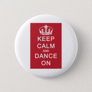 Keep Calm and Dance On (Red) Pinback Button