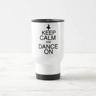 Keep Calm and Dance On Travel Mug