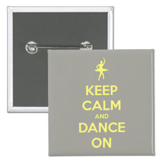 Keep Calm and Dance On Yellow on Grey Button