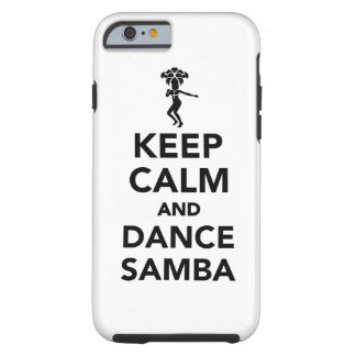 Keep calm and dance Samba Tough iPhone 6 Case