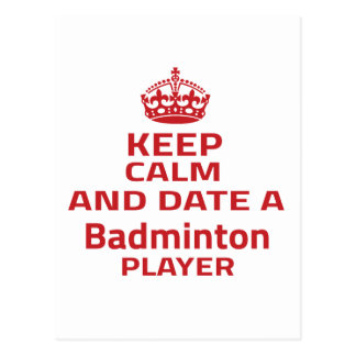 Keep calm and date a Badminton player Postcard