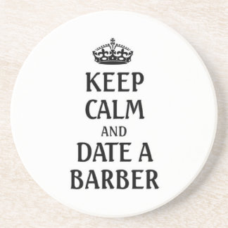 Keep calm and date a barber drink coaster