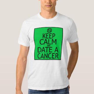 Keep Calm And Date A Cancer -- T-Shirt