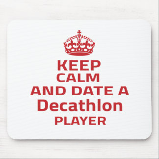 Keep calm and date a Decathlon player Mouse Pad