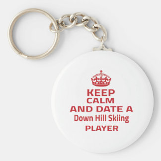 Keep calm and date a Down Hill Skiing player Keychains