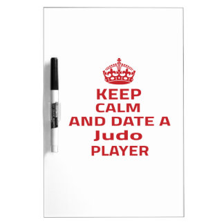 Keep calm and date a Judo player Dry Erase Whiteboards