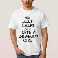 Keep calm and date a Norwegian girl T-Shirt