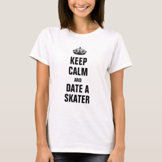 Keep calm and date a Skater T-Shirt