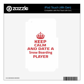 Keep calm and date a Snow Boarding player iPod Touch 4G Skins