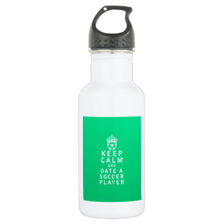 Keep Calm and Date a Soccer Player Stainless Steel Water Bottle