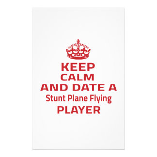 Keep calm and date a Stunt Plane Flying player Stationery Paper