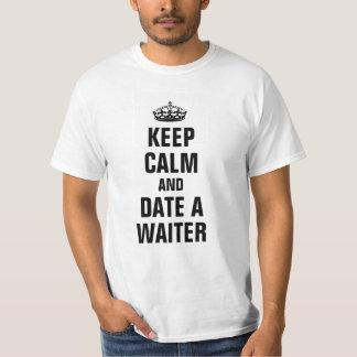 Keep calm and date a waiter tee shirt
