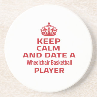 Keep calm and date a Wheelchair Basketball player Drink Coasters