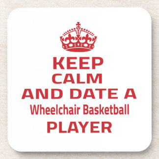 Keep calm and date a Wheelchair Basketball player Beverage Coasters