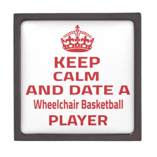 Keep calm and date a Wheelchair Basketball player Premium Gift Boxes