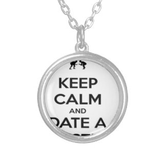 Keep Calm and Date A Wrestler Silver Plated Necklace