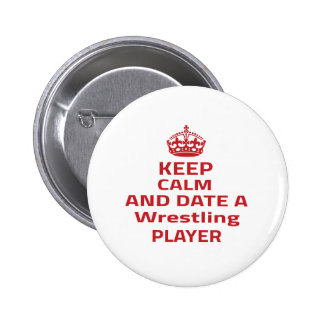 Keep calm and date a Wrestling player Buttons