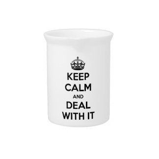 Keep Calm and Deal With It Beverage Pitchers