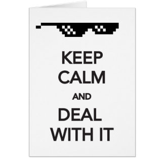 KEEP CALM and Deal with It Greeting Cards