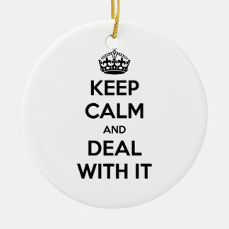 Keep Calm and Deal With It Double-Sided Ceramic Round Christmas Ornament