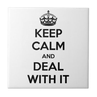Keep Calm and Deal With It Small Square Tile