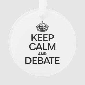 KEEP CALM AND DEBATE ORNAMENT