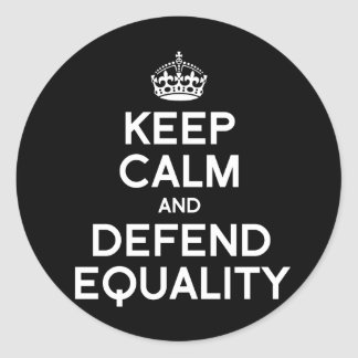 KEEP CALM AND DEFEND EQUALITY CLASSIC ROUND STICKER