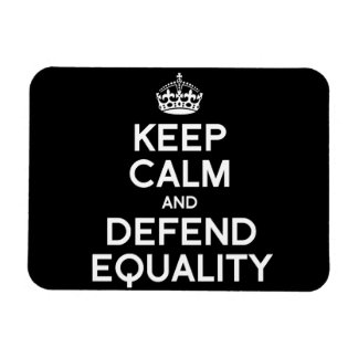 KEEP CALM AND DEFEND EQUALITY RECTANGULAR MAGNETS