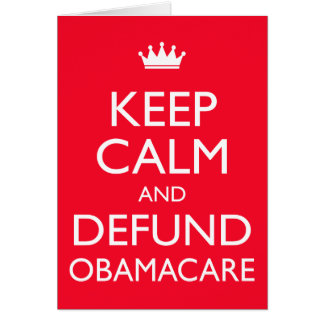 Keep Calm And Defund Obamacare Card