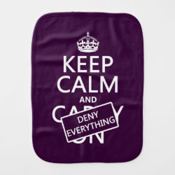 Burp Cloth with Keep Calm and Deny Everything design