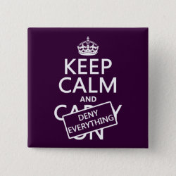 Square Button with Keep Calm and Deny Everything design