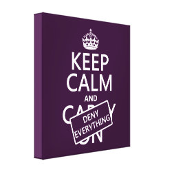 Premium Wrapped Canvas with Keep Calm and Deny Everything design