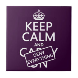 Small Ceremic Tile (4.25' x 4.25') with Keep Calm and Deny Everything design