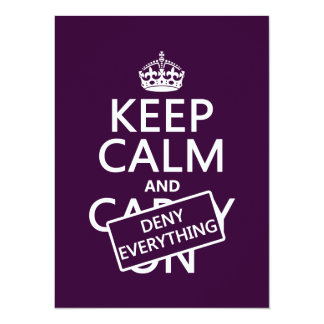 "Keep Calm and Deny Everything - all colors 5.5"" X 7.5"" Invitation Card"