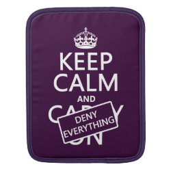iPad Sleeve with Keep Calm and Deny Everything design