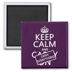 Square Magnet with Keep Calm and Deny Everything design