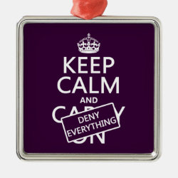 Premium Square Ornament with Keep Calm and Deny Everything design