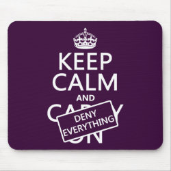 Mousepad with Keep Calm and Deny Everything design
