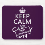 Keep Calm and Deny Everything - all colors Mousepad