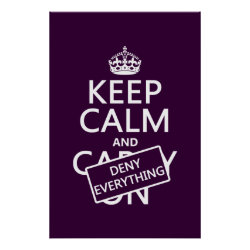 Matte Poster with Keep Calm and Deny Everything design