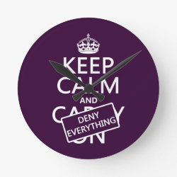Medium Round Wall Clock with Keep Calm and Deny Everything design