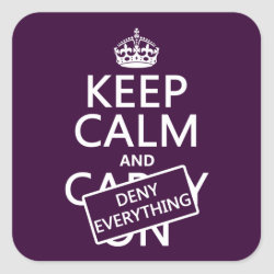 Square Sticker with Keep Calm and Deny Everything design