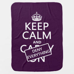 Baby Blanket with Keep Calm and Deny Everything design