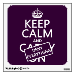 Walls 360 Custom Wall Decal with Keep Calm and Deny Everything design