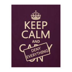 11'x14' Wood Canvas with Keep Calm and Deny Everything design
