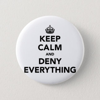 Keep Calm and Deny Everything Button
